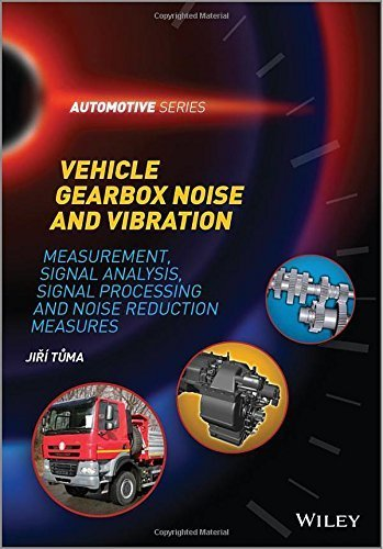 Vehicle Gearbox Noise and Vibration: Measurement, Signal Analysis, Signal Processing and Noise Reduction Measures (Automotive Series) 1st edition by Tuma, Jiri (2014) Hardcover