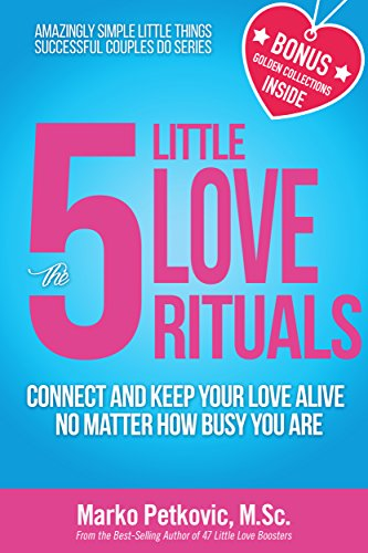The 5 Little Love Rituals by Marko Petkovic ebook deal