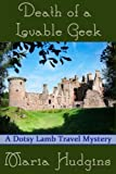 Death of a Lovable Geek (Dotsy Lamb Travel Mysteries Book 2)