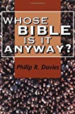 Whose Bible is it Anyway? (JSOT Supplement) (1850755698) by Davies, Philip R.