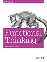 Functional Thinking: Paradigm Over Syntax Front Cover