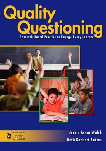 Quality Questioning: Research-Based Practice to Engage...