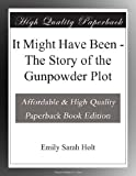 It Might Have Been - The Story of the Gunpowder Plot
