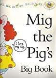Mig the Pig's Big Book (Pat the Cat and Friends) (Pat the Cat and Friends)