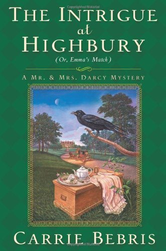 Image of The Intrigue at Highbury: Or, Emma's Match (Mr. and Mrs. Darcy Mysteries)