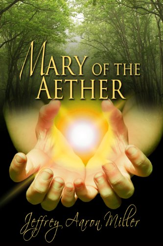 Book: Mary Of The Aether by Jeffrey Aaron Miller