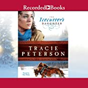 The Icecutter's Daughter: Land of Shining Water, Book 1 | [Tracie Peterson]