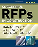 Successful RFPs in Construction: Managing the Request for Proposal Process