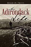 An Adirondack Life: Second Edition