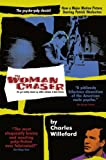 The Woman Chaser (1568582099) by Willeford, Charles