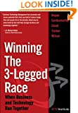 Winning the 3-Legged Race: When Business and Technology Run Together (paperback)