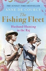 The Fishing Fleet: Husband-Hunting in the Raj from Phoenix