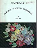 img - for Simple--ly Elegant Machine Stitchery book / textbook / text book