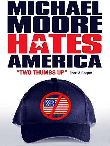 Michael Moore Hates America