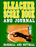 img - for Bleacher Score Book and Journal - Baseball and Softball book / textbook / text book