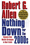 Robert G. Allen Nothing Down for the 2000s: Dynamic New Wealth Strategies in Real Estate