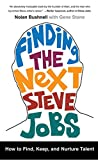 img - for Finding the Next Steve Jobs: How to Find, Keep, and Nurture Talent book / textbook / text book