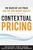 img - for Contextual Pricing: The Death of List Price and the New Market Reality by Docters, Robert, Barzelay, Michael, Hanson , John G., Nguyen 1st edition (2011) Hardcover book / textbook / text book