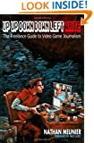 Up Up Down Down Left WRITE: The Freelance Guide to Video Game Journalism