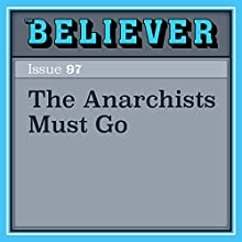 The Anarchists Must Go Audiobook by Justin Wadland Narrated by James Conlan