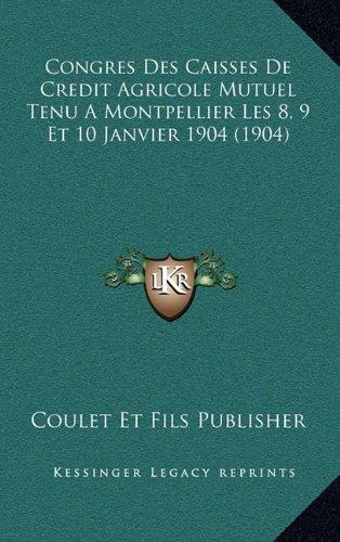 congres-des-caisses-de-credit-agricole-mutuel-tenu-a-montpellier-les-8-9-et-10-janvier-1904-1904
