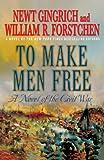 To Make Men Free: A Novel of the Civil War