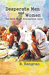 Desperate Men and Women: Ten Dalits Short Stories from India