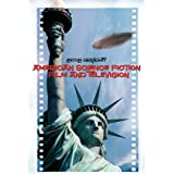 American Science Fiction Film and Televisionby Lincoln Geraghty
