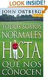 Todos Somos Normales Hista Que Nos Conocen (Spanish Edition)