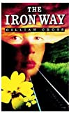 The Iron Way (0192716395) by Cross, Gillian