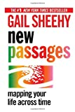 New Passages: Mapping Your Life Across Time (0345404459) by Gail Sheehy