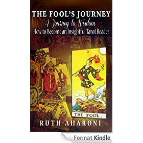 The Fool's Journey - A Journey to Wisdom: How to Become an Insightful Tarot Reader (Self-Help Books for Personal and Spiritual Growth) (English Edition)