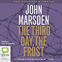 A Killing Frost: Tomorrow Series #3 Audiobook by John Marsden Narrated by Suzi Dougherty