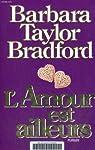 Amour est ailleurs par Taylor Bradford