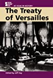 At Issue in History - The Treaty of Versailles (0737708263) by Hay, Jeff