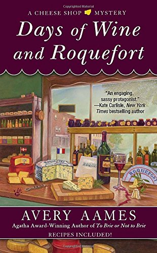 Days of Wine and Roquefort (Cheese Shop Mystery)
