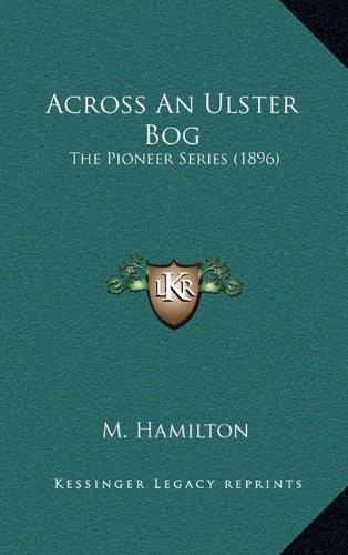 Across an Ulster Bog: The Pioneer Series (1896)