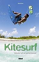 Kitesurf : Débuter et se perfectionner