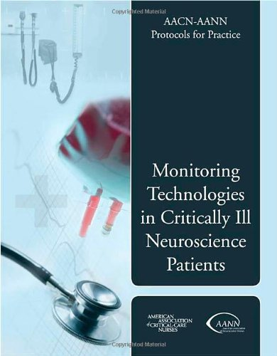 Aacn Protocols for Practice: Monitoring Neuroscience Patients