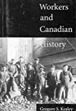 img - for Workers and Canadian History book / textbook / text book