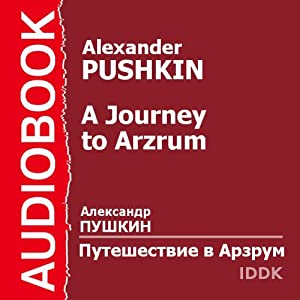 A Journey to Arzrum [Russian Edition] | [Alexander Pushkin]