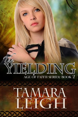 Kindle Daily Deals For Monday, December 30  Featuring USA Today Bestselling Author Tamara Leigh's The Yielding (Age of Faith)