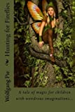 img - for Hunting for Fireflies by Wolfgang Pie (2014-05-02) book / textbook / text book