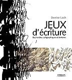 echange, troc Denise Lach - Jeux d'écriture : Recherches calligraphiques et textures