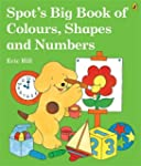 Spot's Big Book of Colours, Shapes an...
