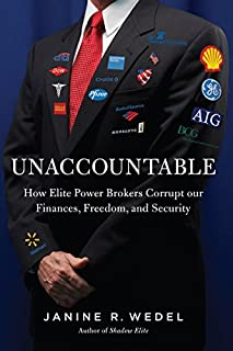 Book Cover: Unaccountable: How Elite Power Brokers Corrupt our Finances, Freedom, and Security
