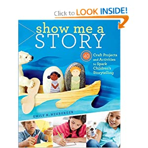 Show Me a Story: 40 Craft Projects and Activities to Spark Children's Storytelling [Paperback]