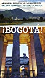 img - for  Bogot !: A Bilingual Guide to the Enchanted City/Una gu a biling e de la ciudad encantada (Spanish Edition) book / textbook / text book
