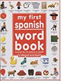 My First Spanish Word Book / Mi Primer Libro De Palabras EnEspaol (Spanish Edition)