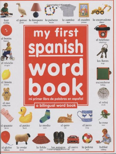 My 1St Spanish Word Book / Mi Primer Libro De Palabras Enespanol: A Bilingual Word Book (Spanish Edition) front-614512